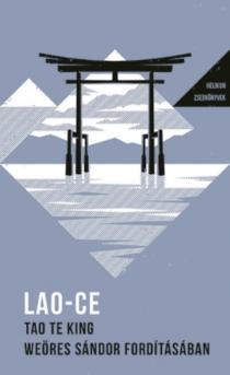 Tao Te King - Weöres Sándor fordításában - Helikon zsebkönyvek 27.