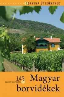 Magyar borvidékek - 145 kiemelt borászattal