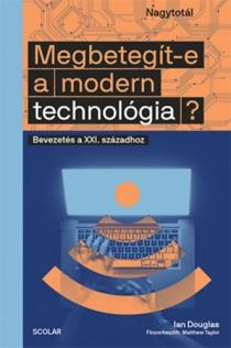 Megbetegít-e a modern technológia? - Bevezetés a XXI. századhoz