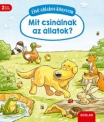 Mit csinálnak az állatok? - Első ablakos könyvem