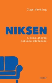 Niksen - A semmittevés holland művészete