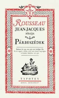 Párbeszédek - Rousseau, Jean-Jacques bírája