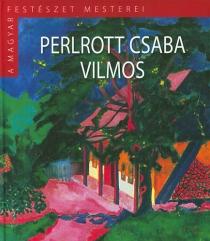 Perlott Csaba Vilmos - A magyar festészet mesterei