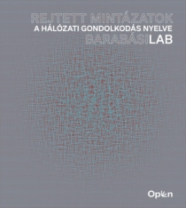 Rejtett mintázatok - A hálózati gondolkodás nyelve - BarabásiLab