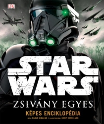 Star Wars - Zsivány Egyes - Képes enciklopédia