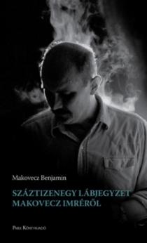 Száztizenegy lábjegyzet Makovecz Imréről