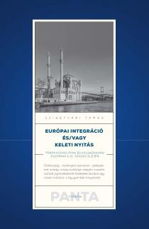 Európai integráció és/vagy keleti nyitás