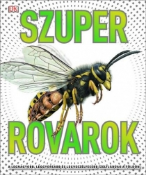 Szuper rovarok - A legnagyobb, leggyorsabb és legveszélyesebb ízeltlábuak a földön