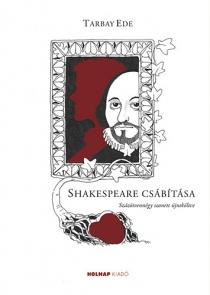 Shakespeare csábítása - Százötvennégy szonett újraköltve