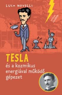 Tesla és a kozmikus energiával működő gépezet