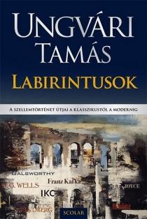 Labirintusok - A szellemtörténet útjai a klasszikustól a modernig